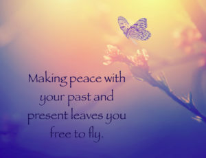 Making Peace With Your Past and Present Leaves You Free to Fly